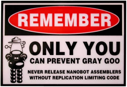 Only You Can Prevent Gray Goo